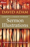Complete Common Worship Sermon Illustrations