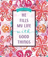 He Fills My Life With Good Things Guided Journal