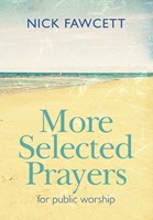 More Selected Prayers For Public Worship