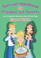 Survival Handbook For Freaked-Out Parents