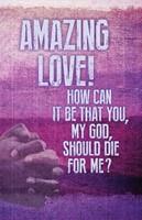 Amazing Love Lent Images Bulletin (Pkg of 50) (Loose-leaf)
