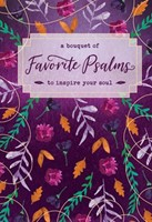 Bouquet of Favorite Psalms to Inspire Your Soul, A
