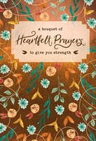 Bouquet of Heartfelt Prayers to Give You Strength, A