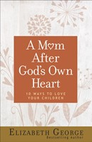 Mom After God's Own Heart, A