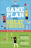 Kid's Game Plan for Great Choices, A
