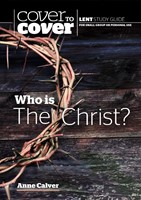 Cover to Cover Lent: Who is the Christ?