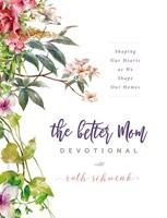The Better Mom Devotional (Hard Cover)