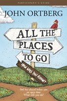 All The Places To Go . . . How Will You Know? Participant's