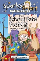 Sparky Smart from Priory Park: The School Fete Fiasco