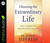 Choosing The Extraordinary Life Audio Book