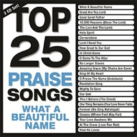 Top 25 Praise Songs: What A Beautiful Name CD