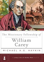 The Missionary Fellowship Of William Carey (Hard Cover)
