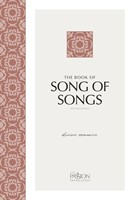Passion Translation: Song Of Songs, 2nd Edition