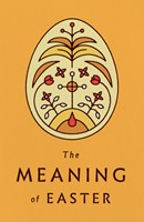 Meaning of Easter, The (Pack of 25) (Pamphlet)