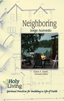 Holy Living Series: Neighboring (Paperback)