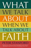 What We Talk About When We Talk About Faith (Paperback)