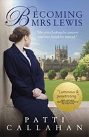 Becoming Mrs Lewis - The Improbable Love Story of Joy Davidman and C. S. Lewis