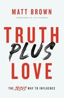 Truth Plus Love (Paperback)