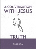 Conversation With Jesus On Truth, A