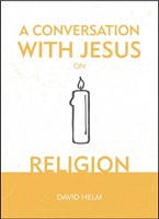 Conversation With Jesus On Religion, A