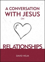Conversation With Jesus On Relationships, A
