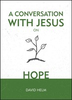 Conversation With Jesus On Hope, A
