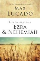 Life Lessons Fom Ezra And Nehemiah