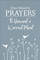 One-Minute Prayers® to Unwind a Worried Mind