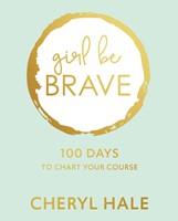 Girl Be Brave (Hard Cover)