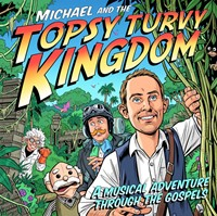 Michael and the Topsy Turvy Kingdom CD