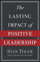 The Lasting Impact of Positive Leadership