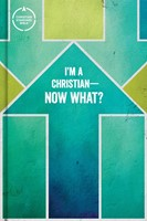 CSB I'm a Christian—Now What? Bible for Kids, Hardcover