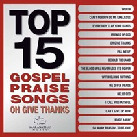 Top 15 Gospel Praise Songs CD