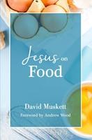 Jesus on Food (Paperback)