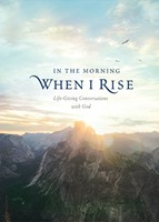 In the Morning When I Rise