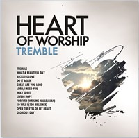 Heart of Worship: Tremble CD