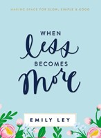 When Less Becomes More (Hard Cover)