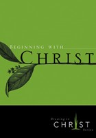 Beginning With Christ (Pamphlet)