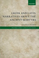 Greek and Latin Narratives about the Ancient Martyrs (Paperback)
