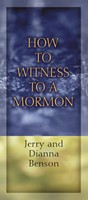 How to Witness to a Mormon (Paperback)