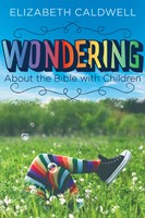 Wondering about the Bible with Children (Paperback)