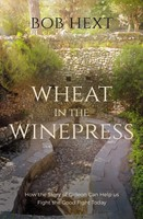 Wheat in the Winepress (Paperback)