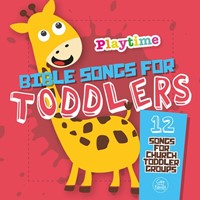 Playtime: Bible Songs for Toddlers CD