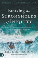 Breaking the Strongholds of Iniquity (Paperback)