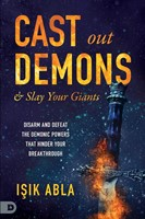 Cast Out Demons and Slay Your Giants (Paperback)