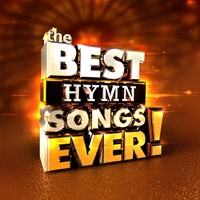 The Best Hymn Songs Ever! CD