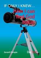 If Only I Knew... How Can I Find God Today (Paperback)