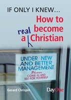 If Only I Knew... How to Become a Real Christian (Paperback)