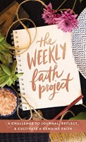 The Weekly Faith Project (Hard Cover)