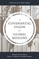 Covenantal Vision for Global Mission, A (Paperback)